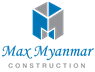 Max Myanmar Construction Co.,Ltd.